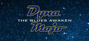 DynaMojoBluesAwakens